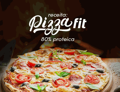 RECEITA: PIZZA FIT – 80% PROTEICA