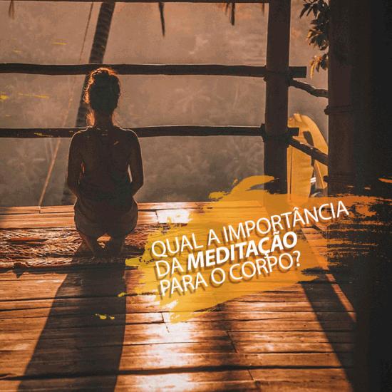 Quais são os benefícios da meditação para o seu corpo?